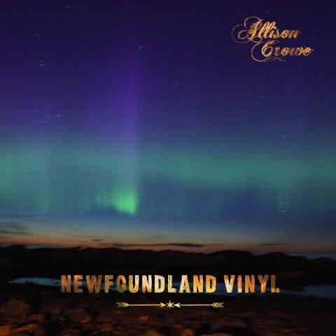 Allison Crowe - Newfoundland Vinyl - LP / album cover