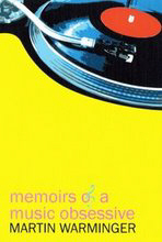 memoirs of a music obsessive - Martin Warminger