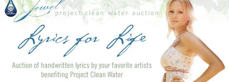 Jewel's Project Clean Water - Lyrics for Life Auction