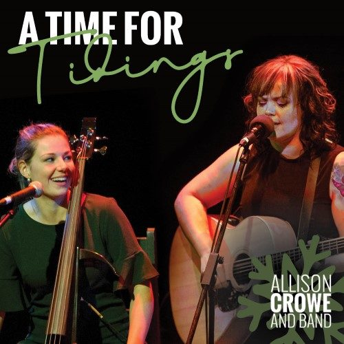 A Time for Tidings - Allison Crowe w. Celine Sawchuk
